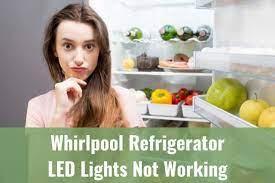 whirlpool refrigerator led lights not
