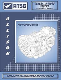 allison 2000 series wiring diagram allison image amazon com atsg allison 1000 2000 transmission repair manual on allison 2000 series wiring diagram