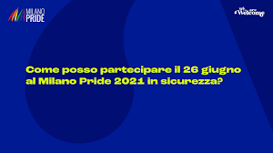 Milano Pride - Milano Pride 2021 - partecipa in sicurezza 🏳️🌈🏳️⚧