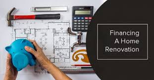 How To Finance Your Home Renovation