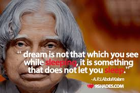 Apj Abdul Kalam Quotes On Dreams Best Of Dream Is Not That Which You See While Sleeping It Is Something That