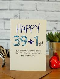 40th birthday cards funny birthday cards 40th birthday cards hilarious cards for him