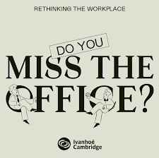 Do You Miss the Office?