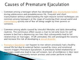 Cause of pre mature ejaculation