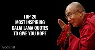 Top 20 Most Inspiring Dalai Lama Quotes Goalcast