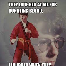 Who Laughs At Somone For Donating Blood? by ninjagorilla5493 ... via Relatably.com