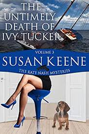 The Untimely Death of Ivy Tucker (The Kate Nash Mysteries Book 3) - Kindle  edition by Keene, Susan. Mystery, Thriller & Suspense Kindle eBooks @  Amazon.com.