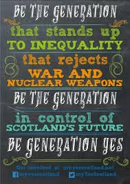 scottish independence one chance to reject inequality for good  scottish independence one chance to reject inequality for good yes scots gaelic scotland scottish independence scotland and