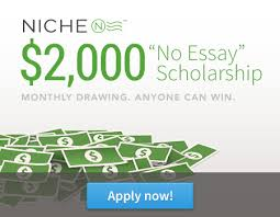 "scholarship of the month niche s ""no essay"" scholarship"