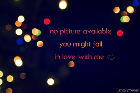 no picture available you might fall in love with me
