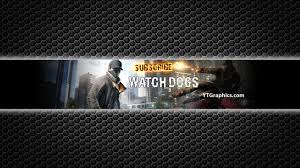 Watch Dogs Youtube Banner Youtube Channel Art Banners