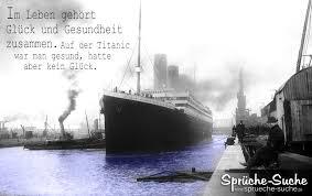 Spruch Fürs Leben Glück Und Gesundheit Titanic Sprüche Suche
