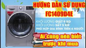 Hướng dẫn cách sử dụng máy giặt LG cửa ngang FC1409D4E 9kg giặt ,5kg sấy |  Tuấn Long Review - YouTube