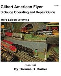 complete service manual for american flyer trains maury klein gilbert american flyer s gauge operating repair guide volume 2 gilbert american flyer