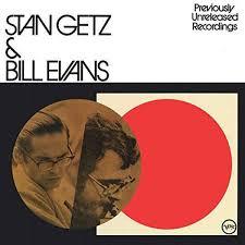 <b>Stan Getz</b> / <b>Bill Evans</b> - Stan Getz & Bill Evans (Previously ...
