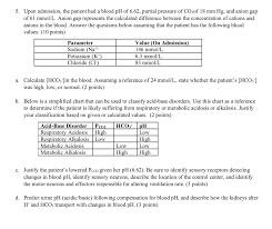Respiratory Metabolic Acidosis Alkalosis Chart Solved 5 Upon Admission The Patient Had A Blood Ph Of 6