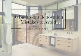 when doing a bathroom renovation many people think of bathroom decoration ideas but very few think of the bathroom renovation mistakes that they need to