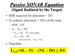 snr equation. passive sonar equation (signal radiated by the target) snr s