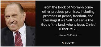 Book Of Mormon Quotes Enchanting Thomas S Monson Quote From The Book Of Mormon Come Other Precious