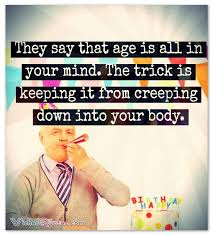 Funny Age Quotes Gorgeous Birthday Quotes Funny Famous And Clever Updated With Images