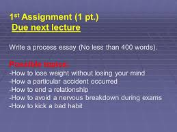 the process essay third lecture ppt video online 15 1st assignment