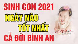 Sinh Con Năm 2021 Ngày Nào Tốt Nhất - Em Bé Sinh Ngày Này Cả Đời Bình An...