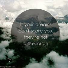 If Your Dreams Don T Scare You Quote Who Said Best Of 24 Big Enough Quotes 24 QuotePrism