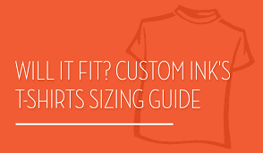 Will It Fit Custom Inks T Shirts Sizing Guide Custom Ink