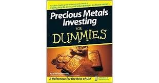 <b>Precious Metals</b> Investing For Dummies by <b>Paul Mladjenovic</b>
