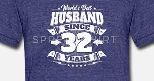 wedding day 32nd anniversary gift husband hubby uni tri blend t shirt spreadshirt