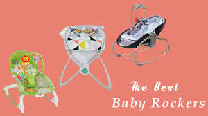 Top 5 Well Performing Baby Rockers for Your Newborn in 2018