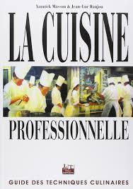 La Cuisine Professionnelle Guide Des Techniques Culinaires Amazon
