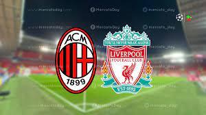 شاهد مباراة اليوم بين ليفربول وميلان في بث مباشر كورة اون لاين في دوري  ابطال اوروبا - ميركاتو داي