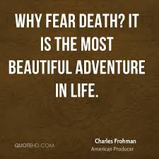 Beautiful Quotes About Death Best of Charles Frohman Death Quotes QuoteHD