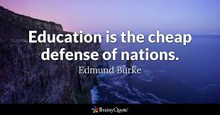 Cheap Quotes Impressive Education Is The Cheap Defense Of Nations Edmund Burke BrainyQuote