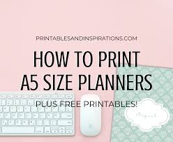 Design Your Own Planner Inserts How To Print A5 Size Planner Inserts Free Printables