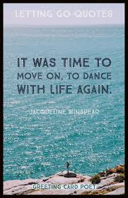 Quotes On Moving Forward Letting Go Quotes And Moving Forward Sentiments Greeting