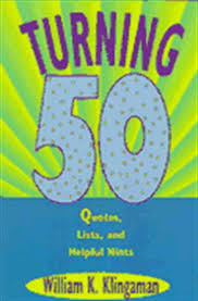 Turning 50 Quotes Cool Turning 48 Quotes Lists And Helpful Hints Book By William K