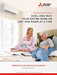 mitsubishi heating cooling. Unique Mitsubishi Now You Have A Choice COOL AND HEAT YOUR ENTIRE HOME OR JUST ONE ROOM THE  FUTURE OF COMFORT Mitsubishi Electric Ductless Cooling  Throughout Heating Cooling N