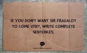 Sentence Fragments Sentence Fragments Grammar Girl