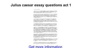 the tragedy of julius caesar essay ideas docoments ojazlink julius caesar essay questions act 1 google docs