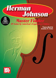Herman Johnson Master Fiddler: 39 Solos-America's Legend Fiddler By  Jeanine Orme - Book And Online Audio Sheet Music For Fiddle - Buy Print  Music MB.97507M | Sheet Music Plus