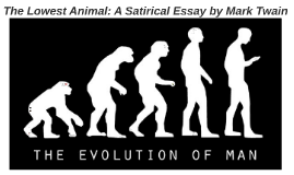copy of the lowest animal a satirical essay by mark twain by copy of the lowest animal a satirical essay by mark twain by nicole cho on prezi