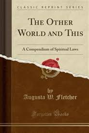 The Other World and This: A Compendium of Spiritual Laws (Classic Reprint),  Book by Augusta W. Fletcher (Paperback) | www.chapters.indigo.ca