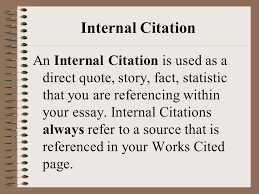 mla th edition formatting and style guide how the essay should  internal citation an internal citation is used as a direct quote story fact