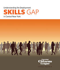 understanding the employment skills gap in cny onondaga citizens understanding the employment skills gap in cny onondaga citizens league
