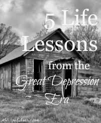 learn these important life lessons from those who lived through  the great depression research topics homework academic service