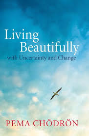 Living Beautifully With Uncertainty And Change Quo