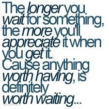 Waiting For Love Quotes New Quotes About Waiting For Love Worth Waiting Collection Of