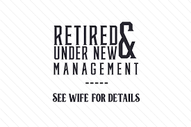 Retired Under New Management Svg Cut Files Download Free Wedding Invitation Svg Files For Cricut